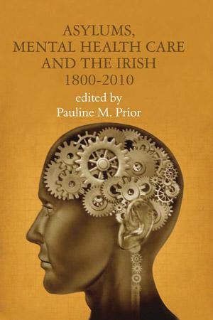 Asylums, Mental Health Care and the Irish