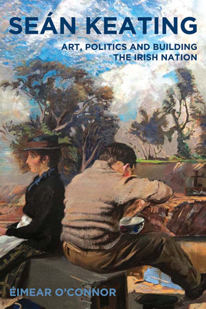 Sean Keating: Art, Politics and Building the Irish Nation