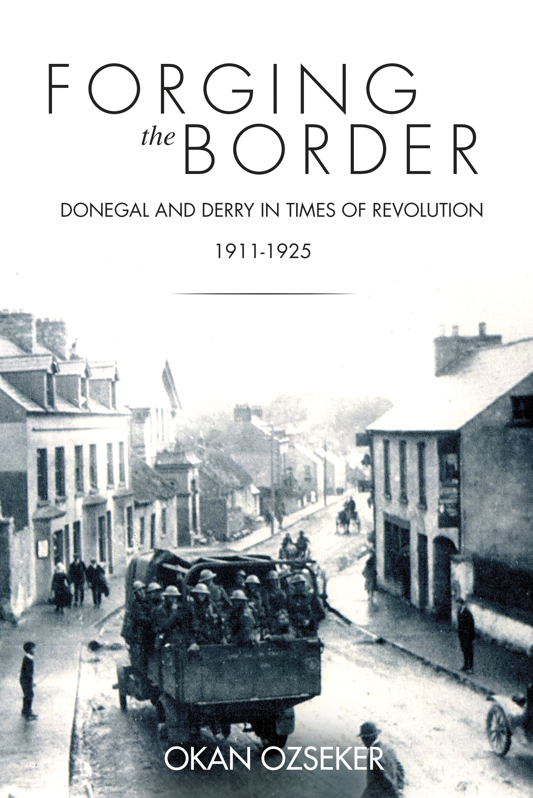 Forging the Border: Donegal and Derry in Times of Revolution, 1911–1925